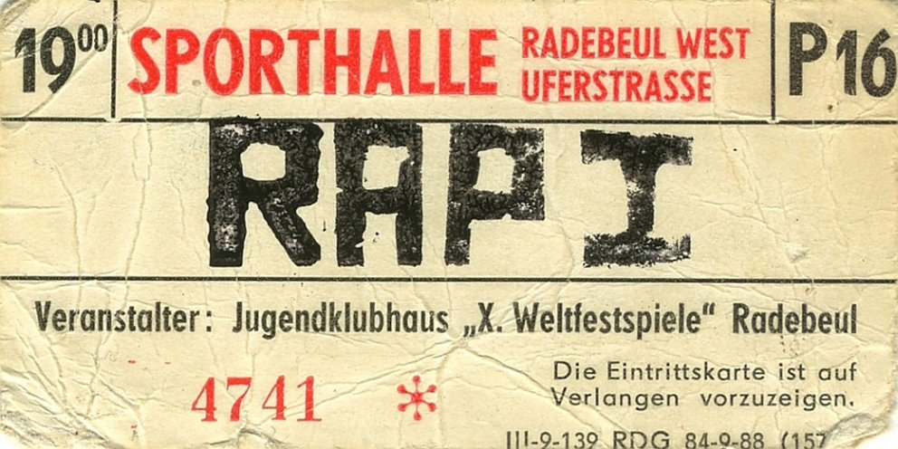 "Die wohl größte von Jugendlichen selbst organisierte Rap Veranstaltung in der DDR. Eintrittskarte, Rap I, Juli 1988 in Radebeul. Archiv Nico Raschick/""Here We Come"""